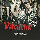 Play & Download Tudo Vai Mudar by Valentine | Napster