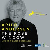 The Rose Window (Live at Theater Gütersloh) by Arild Andersen