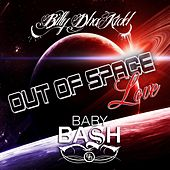 Out of Space Love von Baby Bash