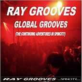 Play & Download Global Grooves (The Continuing Adventures In Spincity) - EP by Various Artists | Napster
