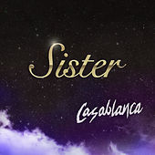 Play & Download Sister by Casablanca | Napster