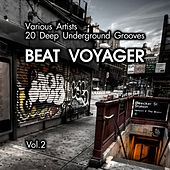 Play & Download Beat Voyager (20 Deep Underground Grooves), Vol. 2 by Various Artists | Napster