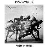 Rush In Times by E.V.O.K