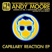 Play & Download Capillary Reaction - Single by Andy Moore | Napster