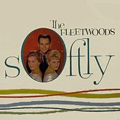 Play & Download Softly by The Fleetwoods | Napster