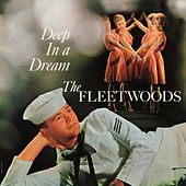 Play & Download Deep in a Dream by The Fleetwoods | Napster