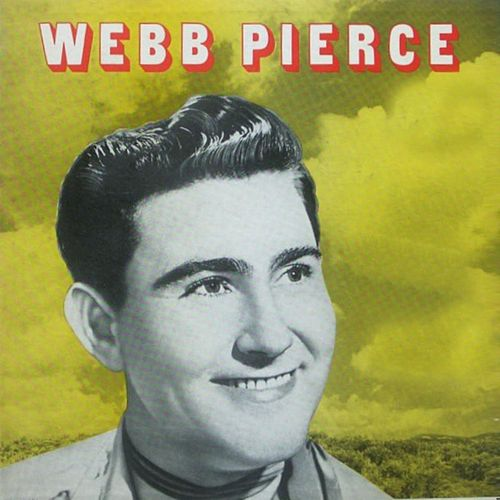 Play & Download Webb Pierce by Webb Pierce | Napster