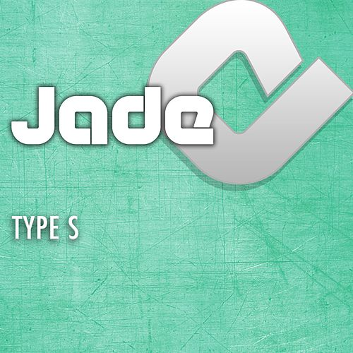 Play & Download Type S by Jade | Napster
