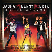 Play & Download Entre Amigos (En Vivo Entre Amigos) by Sasha Benny Erik | Napster