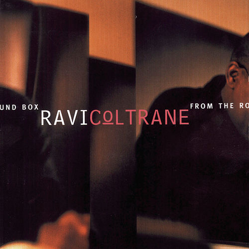 Play & Download From The Round Box by Ravi Coltrane | Napster