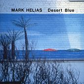 Play & Download Desert Blue by Mark Helias | Napster