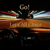 Play & Download Let's All Chant by Go | Napster