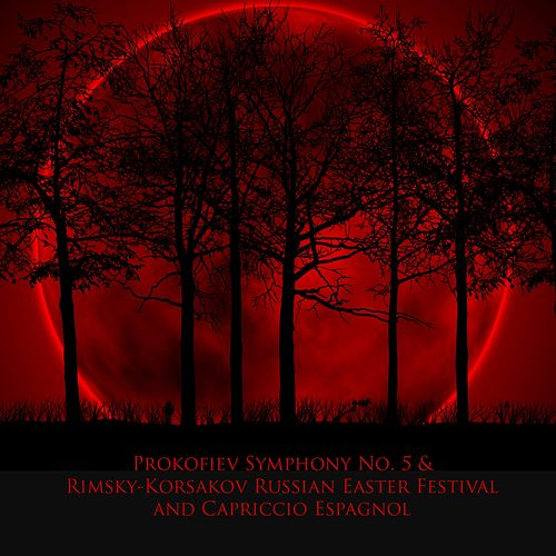 Play & Download Prokofiev Symphony No. 5 & Rimsky-Korsakov Russian Easter Festival and Capriccio Espagnol by Lorin Maazel | Napster
