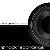 Cruise Control / 24/7 - Single by Christopher Lawrence