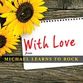 With Love by Michael Learns to Rock