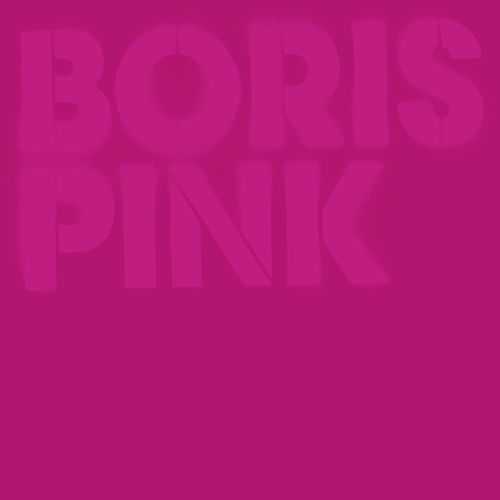 Play & Download Pink (Deluxe Edition) by Boris | Napster