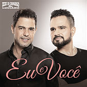 Play & Download Eu e Você by Zezé Di Camargo & Luciano | Napster