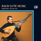 Play & Download Bach: Lute Music by Nigel North | Napster