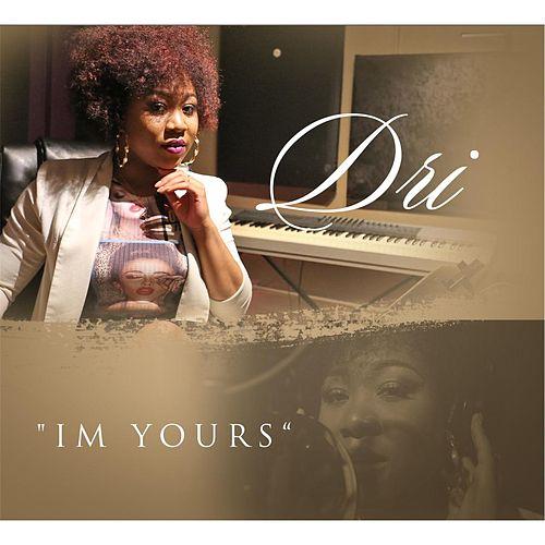 Play & Download I'm Yours by Dri | Napster