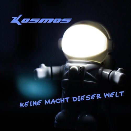Keine Macht Dieser Welt by Kosmos