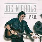 Play & Download Undone by Joe Nichols | Napster
