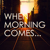 Play & Download When Morning Comes by Various Artists | Napster