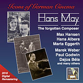 Play & Download Icons of German Cinema: Hans May – The Forgotten Composer (Remastered 2016) by Various Artists | Napster