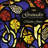 Play & Download Granados: The Complete Piano Music by Martin Jones | Napster
