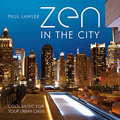 Play & Download Zen in the City by Paul Lawler | Napster