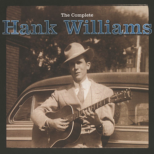 Play & Download The Complete Hank Williams by Hank Williams | Napster