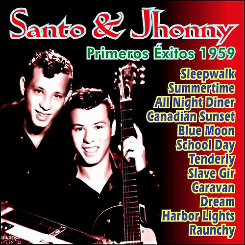 Play & Download Primeros Éxitos 1959 by Santo and Johnny | Napster