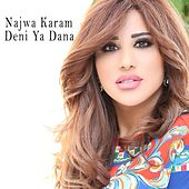 Play & Download Deni Ya Dana by Najwa Karam | Napster