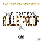 Play & Download Bulletproof by X-Raided | Napster