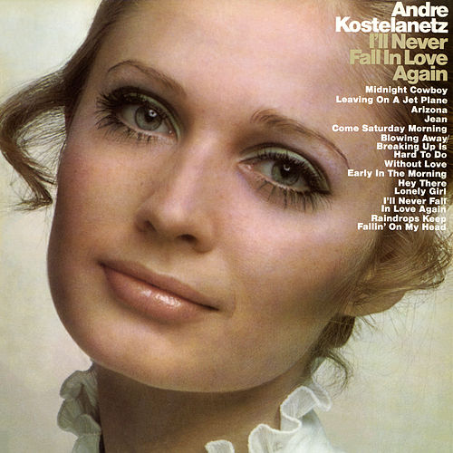 Play & Download I'll Never Fall in Love Again by Andre Kostelanetz   Napster