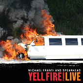 Play & Download Yell Fire! Live by Michael Franti | Napster