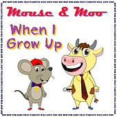 When I Grow Up by Mouse