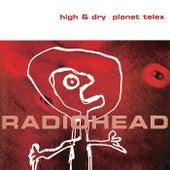 High & Dry / Planet Telex by Radiohead