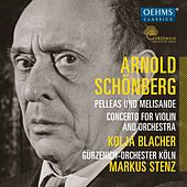Schoenberg: Pelleas und Melisande, Op. 5 & Violin Concerto, Op. 36 by Various Artists