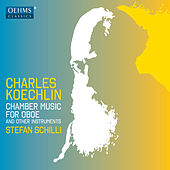 Play & Download Koechlin: Chamber Music for Oboe & Other Instruments by Stefan Schilli | Napster