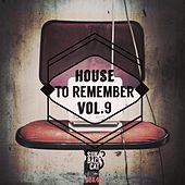 House to Remember, Vol. 9 by Various Artists