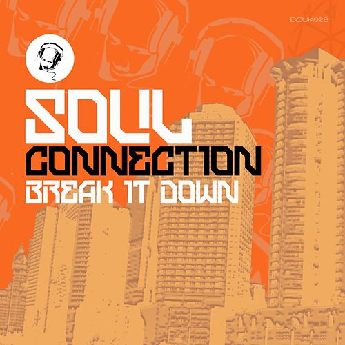 Play & Download Break It Down by Soul Connection | Napster