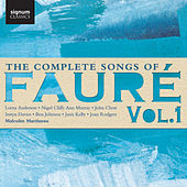 Play & Download The Complete Songs of Fauré, Vol. 1 by Malcolm Martineau | Napster
