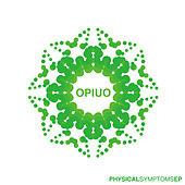 Physical Symptoms EP by Opiuo