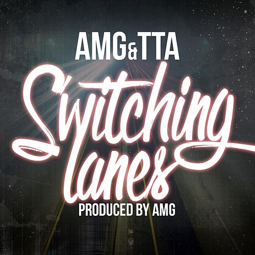 Play & Download Switching Lanes (feat. Tta) by AMG | Napster