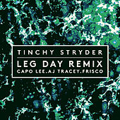 Play & Download Leg Day (Remix) by Tinchy Stryder | Napster