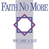 We Care a Lot (Deluxe Band Edition) by Faith No More