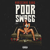 Play & Download Poor Swagg by Horseshoe G.A.N.G. | Napster