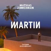Martin (feat. Olivia Merilahti) [Edit] - Single by Matthias Zimmermann