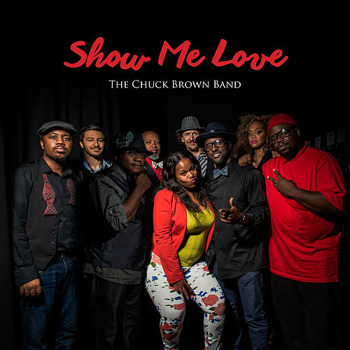 Play & Download Show Me Love by Chuck Brown | Napster