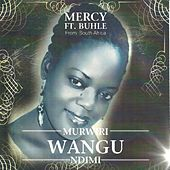 Play & Download Murwiri Wangu Ndimi by Mercy | Napster